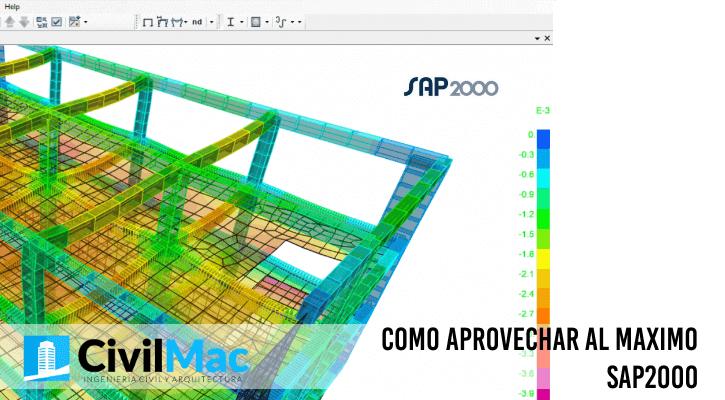 COMO APROVECHAR AL MAXIMO SAP2000