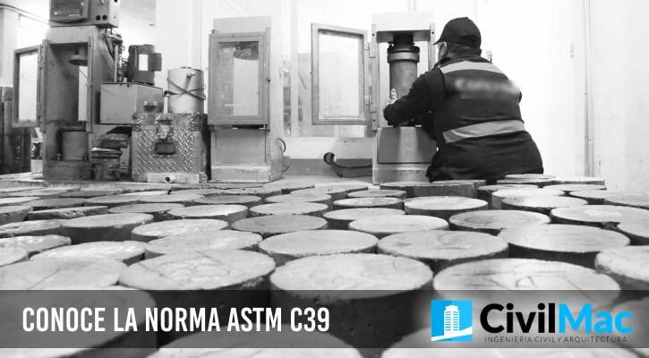 CONOCE LA NORMA ASTM C39