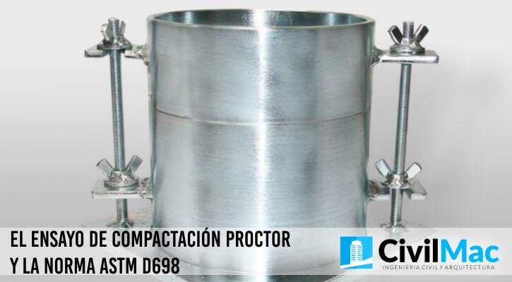 EL ENSAYO DE COMPACTACIÓN PROCTOR Y LA NORMA ASTM D698
