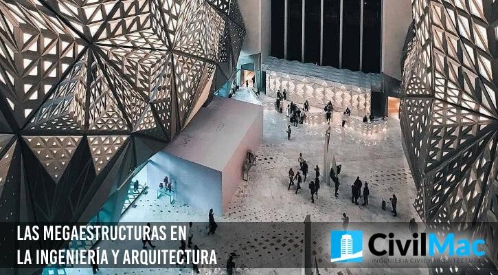 Las megaestructuras en la Ingeniería y Arquitectura
